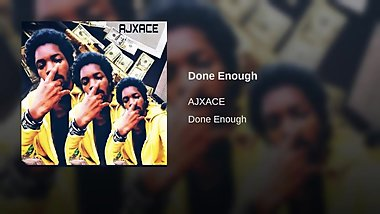AJXACE - DONE ENOUGH (Prod By Fraxille)